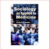 Sociology as Applied to Medicine, Scambler, Graham, 0702029017