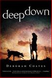 Deep Down, Deborah Coates, 0765329018