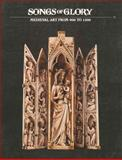 Songs of Glory : Medieval Art From 900-1500, Mickenberg, David and Szabo, George, 0911919015