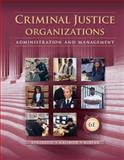 Criminal Justice Organizations : Administration and Management, Stojkovic, Stan and Kalinich, David, 1285459016