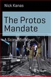 The Protos Mandate : A Scientific Novel, Kanas, Nick, 3319079018