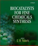 Biocatalysts for Fine Chemicals Synthesis, Roberts, Stanley M. and Casy, G., 0471979015