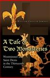 A Tale of Two Monasteries : Westminster and Saint-Denis in the Thirteenth Century, Jordan, W. C. and Jordan, William Chester, 0691139016