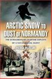 From Arctic Snow to Dust of Normandy, Patrick Dalzel-Job, 0850529018