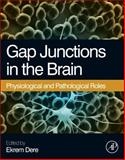 Gap Junctions in the Brain : Physiological and Pathological Roles, , 012415901X