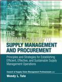 The Definitive Guide to Supply Management and Procurement : Principles and Strategies for Establishing Efficient, Effective, and Sustainable Supply Management Operations, CSCMP and Tate, Wendy, 0133449017