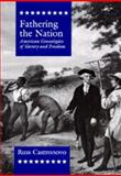 Fathering the Nation : American Genealogies of Slavery and Freedom, Castronovo, Russ, 0520089014