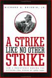 A Strike Like No Other Strike : Law and Resistance During the Pittston Coal Strike of 1989-1990, Brisbin, Richard A., 0801869013