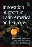 Innovation Support in Latin America and Europe : Theory Practice and Policy in Innovation and Innovation Systems, Halco, Keith, 1409419010