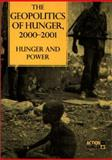 The Geopolitics of Hunger, 2000-2001 : Hunger and Power, Action Against Hunger Staff, 1555879012