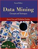Data Mining : Concepts and Techniques, Han, Jiawei and Kamber, Micheline, 1558609016