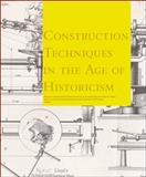 Construction Techniques in the Age of Historicism, , 3777439010