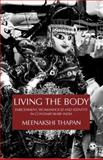 Living the Body : Embodiment, Womanhood and Identity in Contemporary India, Thapan, Meenakshi, 8178299011