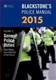 Blackstone's Police Manual Volume 4: General Police Duties 2015, Hutton, Glenn and McKinnon, Gavin, 0198719019