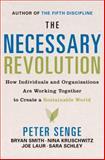 The Necessary Revolution, Peter M. Senge and Joe Laur, 038551901X