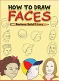How to Draw Faces, Barbara Soloff Levy, 0486429016