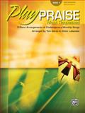 Play Praise -- Most Requested, Bk 3, Tom Gerou, Victor Labenske, 0739039016
