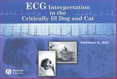 ECG Interpretation in the Critically Ill Dog and Cat, Day, Thomas K., 0813809010