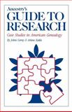Ancestry's Guide to Research : Case Studies in American Genealogy, Cerni, Johni and Eakle, Arlene H., 0916489019