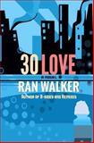 30 Love, Ran Walker, 1470009013