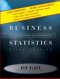 Business Statistics : Contemporary Decision Making, Black, Ken, 0470409010