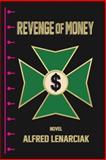 Revenge of Money, Alfred Lenarciak, 1496909011