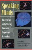 Speaking Minds : Interviews with Twenty Eminent Cognitive Scientists, , 0691029016
