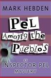 Pel among the Pueblos, Mark Hebden, 1842329014