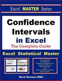 Confidence Intervals in Excel - the Excel Statistical Master, Mark Harmon, 1937159019