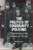 The Politics of Community Policing : Rearranging the Power to Punish, Lyons, William and Lyons, Thomas, 0472089013