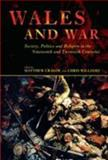 Wales and War : Society, Politics and Religion in the Nineteenth and Twentieth Centuries, , 0708319017