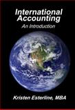 International Accounting : An Introduction, Kristen, Esterline, 0978769015