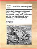 Dionysiou Longinou Peri Hypsous Biblion = Dionysii Longini de Sublimitate Libellus, Cum Præfatione de Vita and Scriptis Longini, Notis, Indicibus, and V, Longinus, 1140859013