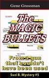 The Magic Bullets, Gene Grossman, 1482719010