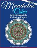 Mandalas to Color - Intricate Mandala Coloring Pages, Richard Hargreaves, 1495449017
