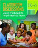Classroom Discussions : Using Math Talk to Help Students Learn, Grades K-6, Chapin, Suzanne H. and O'Connor, Catherine, 1935099019
