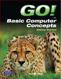 Go! Basic Computer Concepts, Isaacs, Stan and Gaskin, Shelley, 0135099013