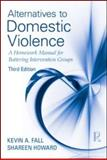 Alternatives to Domestic Violence, Kevin A. Fall and Shareen Howard, 0415889014