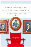 North Carolinians in the Era of the Civil War and Reconstruction, Escott, Paul D., 080785901X