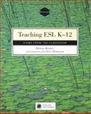 Teaching ESL K-12 : Views from the Classroom, Becker, Helene and Hamayan, Else, 0838479014