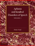 Aphasia and Kindred Disorders of Speech: Volume 1, Head, Henry, 1107419018