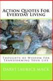 Action Quotes for Everyday Living, Darvi Laurice Mack, 1449999018
