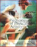 The Psychology of Physical Activity and Exercise, Carron, Albert V. and Hausenblas, Heather A., 0072489014