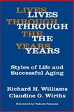 Lives Through the Years : Styles of Life and Successful Aging, Williams, Richard H., 0202309010