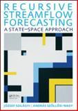 Recursive Streamflow Forecasting : A State Space Approach, Szilagyi, Jozsef and Szollosi Nagy, Andras, 041556901X