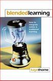 Blended Learning, Kaye Thorne, 0749439017
