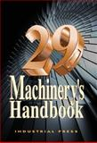 Machinery's Handbook, Oberg, Erik and Horton, Holbrook L., 0831129018