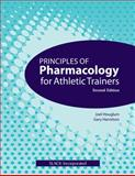 Principles of Pharmacology for Athletic Trainers, Houglum, Joel and Harrelson, Gary, 1556429010