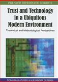 Trust and Technology in a Ubiquitous Modern Environment, Dominika  Latusek, 1615209018