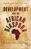 Development and the African Diaspora : Place and the Politics of Home, Mercer, Claire and Page, Ben, 184277901X